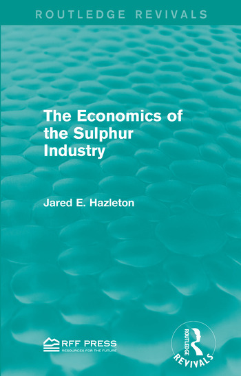 The Economics of the Sulphur Industry book cover