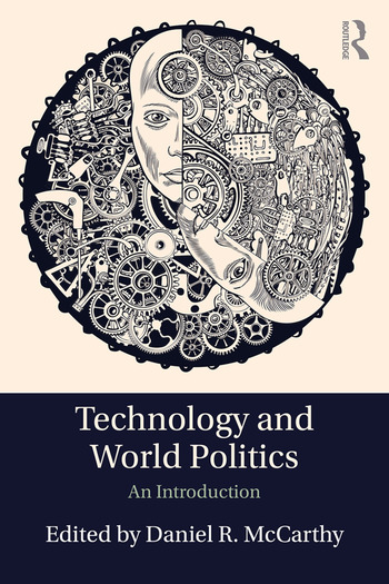 Technology and World Politics An Introduction book cover