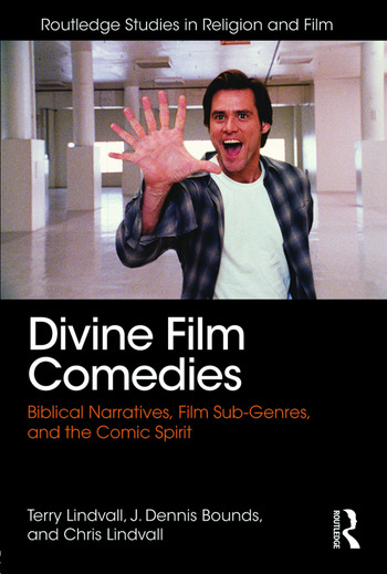 Divine Film Comedies Biblical Narratives, Film Sub-Genres, and the Comic Spirit book cover