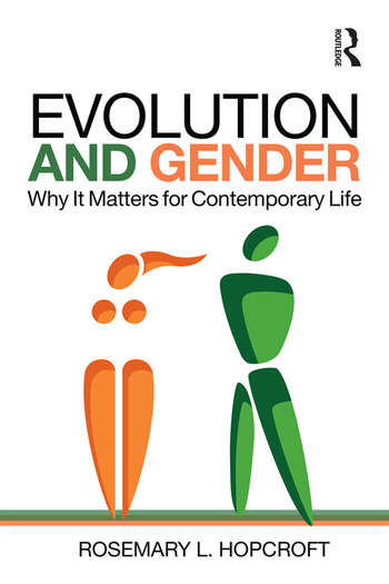 Evolution and Gender Why It Matters for Contemporary Life book cover