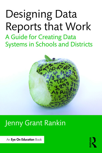 Designing Data Reports that Work A Guide for Creating Data Systems in Schools and Districts book cover