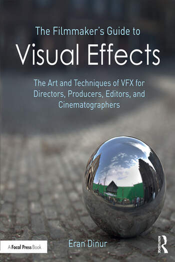 The Filmmaker's Guide to Visual Effects The Art and Techniques of VFX for Directors, Producers, Editors and Cinematographers book cover