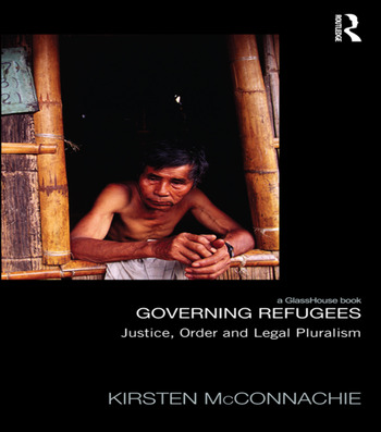 Governing Refugees Justice, Order and Legal Pluralism book cover