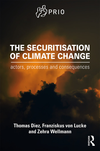 The Securitisation of Climate Change Actors, Processes and Consequences book cover