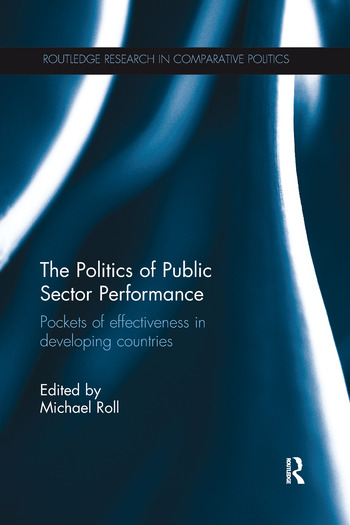 The Politics of Public Sector Performance Pockets of Effectiveness in Developing Countries book cover