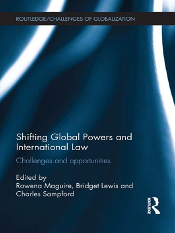 Shifting Global Powers and International Law Challenges and Opportunities book cover