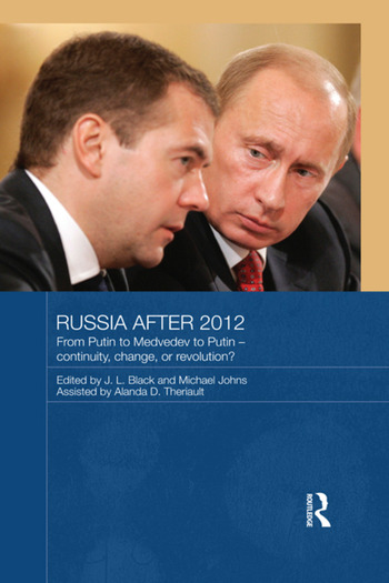 Russia after 2012 From Putin to Medvedev to Putin – Continuity, Change, or Revolution? book cover