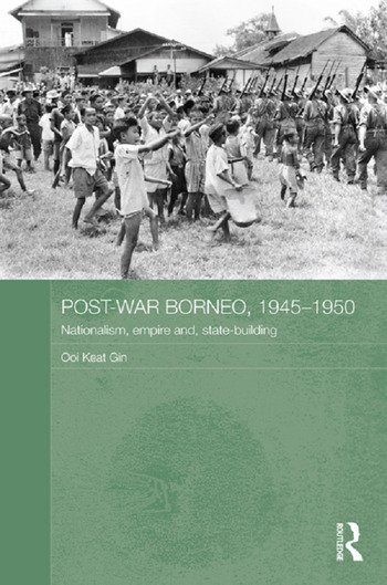 Post-War Borneo, 1945-1950 Nationalism, Empire and State-Building book cover