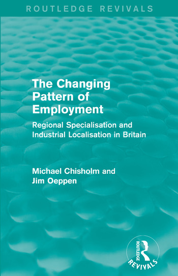 The Changing Pattern of Employment Regional Specialisation and Industrial Localisation in Britain book cover