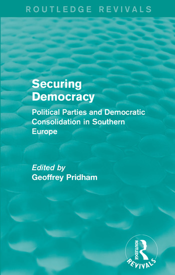 Securing Democracy Political Parties and Democratic Consolidation in Southern Europe book cover