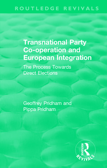 Transnational Party Co-operation and European Integration The Process Towards Direct Elections book cover