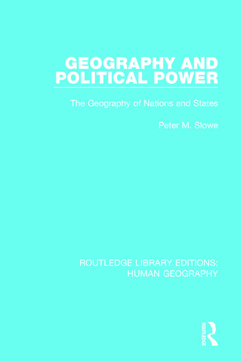 Geography and Political Power The Geography of Nations and States book cover