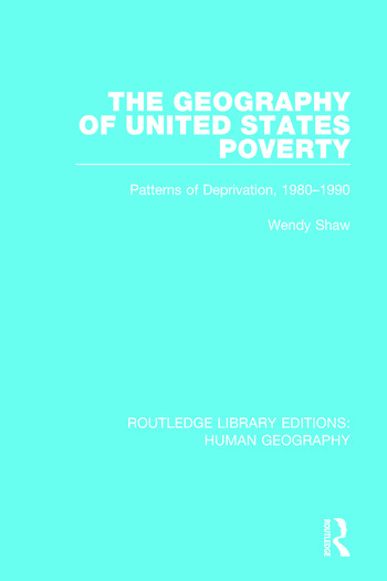 The Geography of United States Poverty Patterns of Deprivation, 1980-1990 book cover