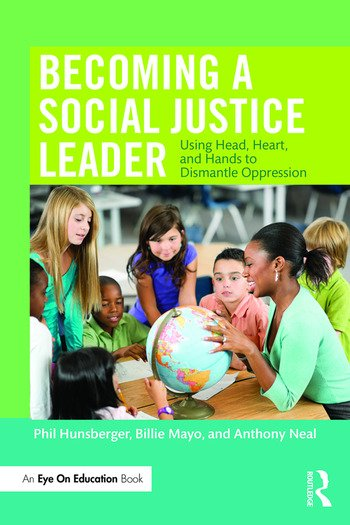 Becoming a Social Justice Leader Using Head, Heart, and Hands to Dismantle Oppression book cover