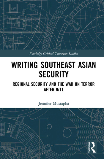 Writing Southeast Asian Security Regional Security and the War on Terror after 9/11 book cover