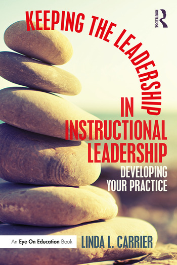Keeping the Leadership in Instructional Leadership Developing Your Practice book cover