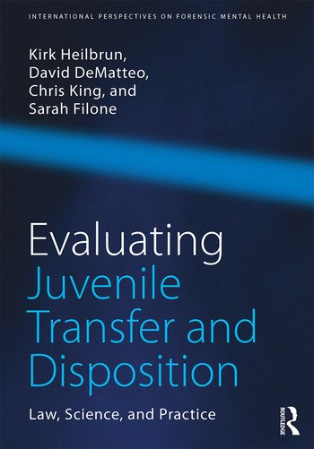 Evaluating Juvenile Transfer and Disposition Law, Science, and Practice book cover