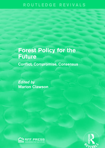 Forest Policy for the Future Conflict, Compromise, Consensus book cover