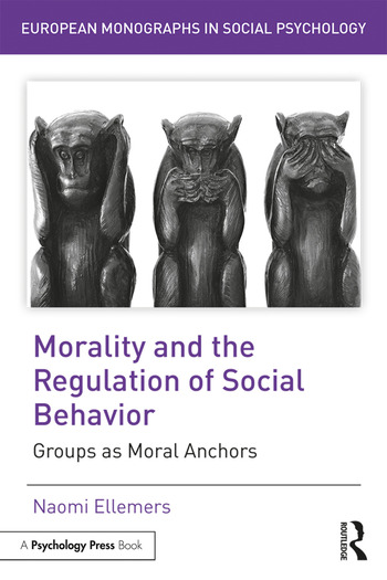 Morality and the Regulation of Social Behavior Groups as Moral Anchors book cover