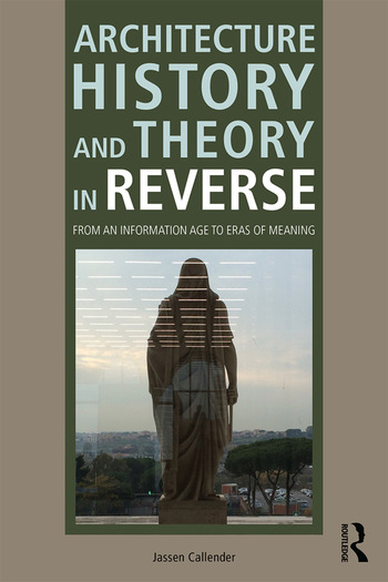 Architecture History and Theory in Reverse From an Information Age to Eras of Meaning book cover