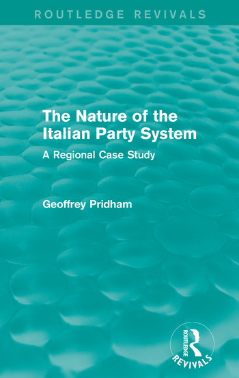 The Nature of the Italian Party System A Regional Case Study book cover