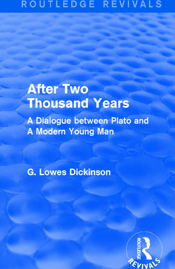 After Two Thousand Years A Dialogue between Plato and A Modern Young Man book cover