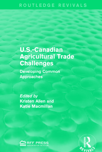 U.S.-Canadian Agricultural Trade Challenges Developing Common Approaches book cover