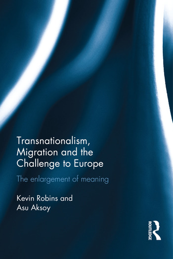 Transnationalism, Migration and the Challenge to Europe The Enlargement of Meaning book cover