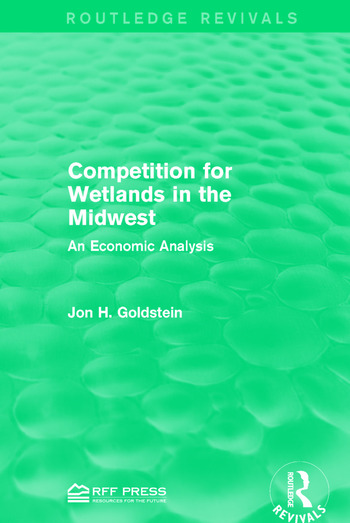 Competition for Wetlands in the Midwest An Economic Analysis book cover