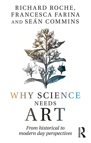 Why Science Needs Art From Historical to Modern Day Perspectives book cover