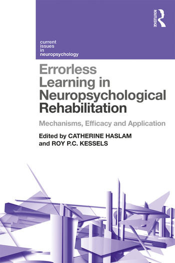 Errorless Learning in Neuropsychological Rehabilitation Mechanisms, Efficacy and Application book cover