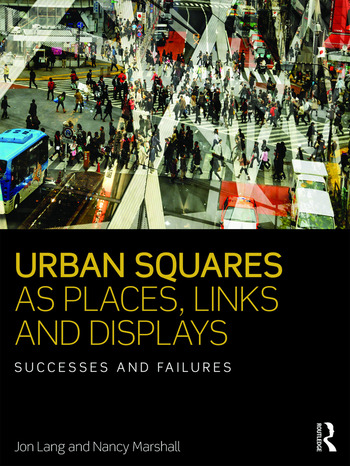 Urban Squares as Places, Links and Displays Successes and Failures book cover