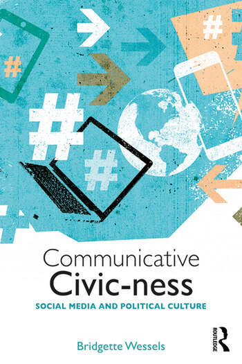 Communicative Civic-ness Social Media and Political Culture book cover