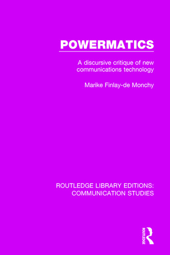 Powermatics A Discursive Critique of New Communications Technology book cover