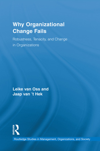 Why Organizational Change Fails Robustness, Tenacity, and Change in Organizations book cover