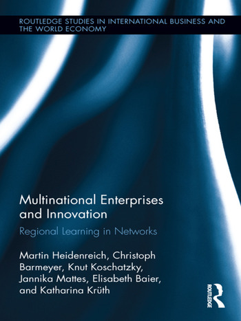 Multinational Enterprises and Innovation Regional Learning in Networks book cover