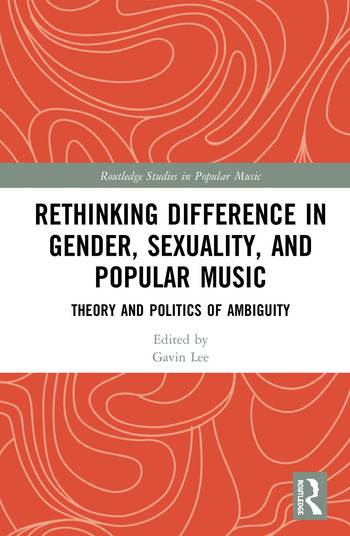 Rethinking Difference in Gender, Sexuality, and Popular Music Theory and Politics of Ambiguity book cover