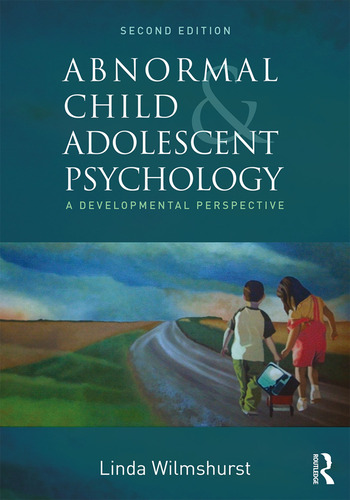 Abnormal Child and Adolescent Psychology A Developmental Perspective, Second Edition book cover