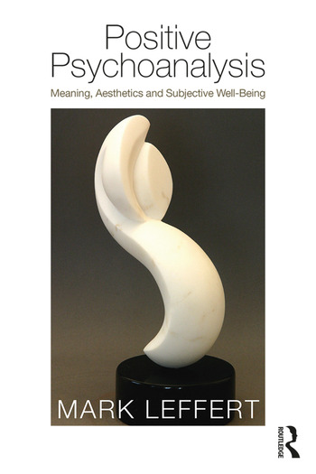 Positive Psychoanalysis Meaning, Aesthetics and Subjective Well-Being book cover