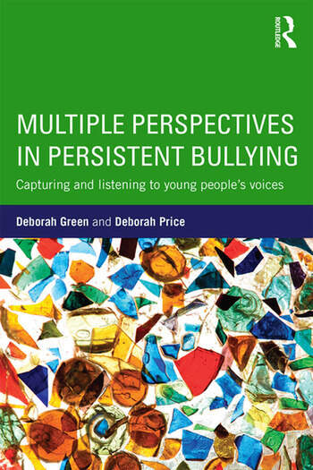 Multiple Perspectives in Persistent Bullying Capturing and listening to young people's voices book cover