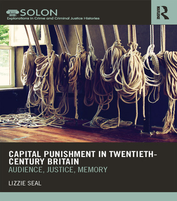 Capital Punishment in Twentieth-Century Britain Audience, Justice, Memory book cover