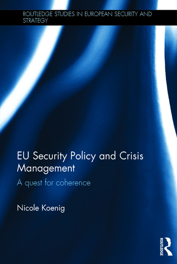 EU Security Policy and Crisis Management A Quest for Coherence book cover