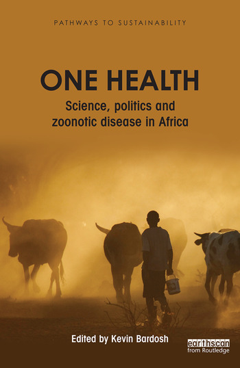 One Health Science, politics and zoonotic disease in Africa book cover