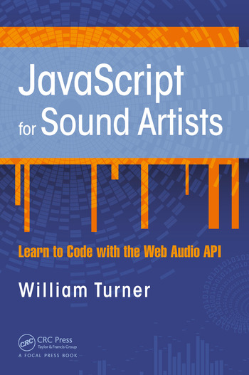 JavaScript for Sound Artists Learn to Code with the Web Audio API book cover