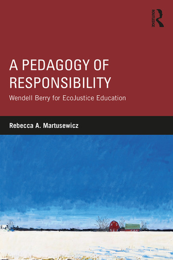 A Pedagogy of Responsibility Wendell Berry for EcoJustice Education book cover