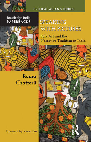 Speaking with Pictures Folk Art and the Narrative Tradition in India book cover