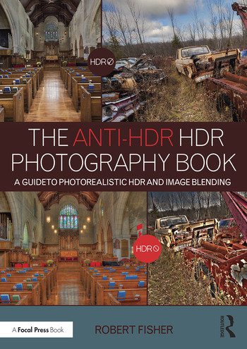The Anti-HDR HDR Photography Book A Guide to Photorealistic HDR and Image Blending book cover