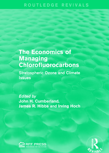The Economics of Managing Chlorofluorocarbons Stratospheric Ozone and Climate Issues book cover