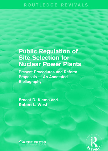 Public Regulation of Site Selection for Nuclear Power Plants Present Procedures and Reform Proposals — An Annotated Bibliography book cover
