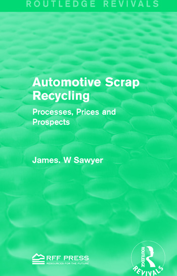 Automotive Scrap Recycling Processes, Prices and Prospects book cover